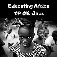 Educating Africa - TP OK Jazz (Congo)