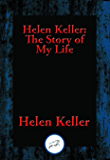 Helen Keller: The Story of My Life: The Story of My Life' by Helen Keller with 'Her Letters' (1887-1901) and 'A…