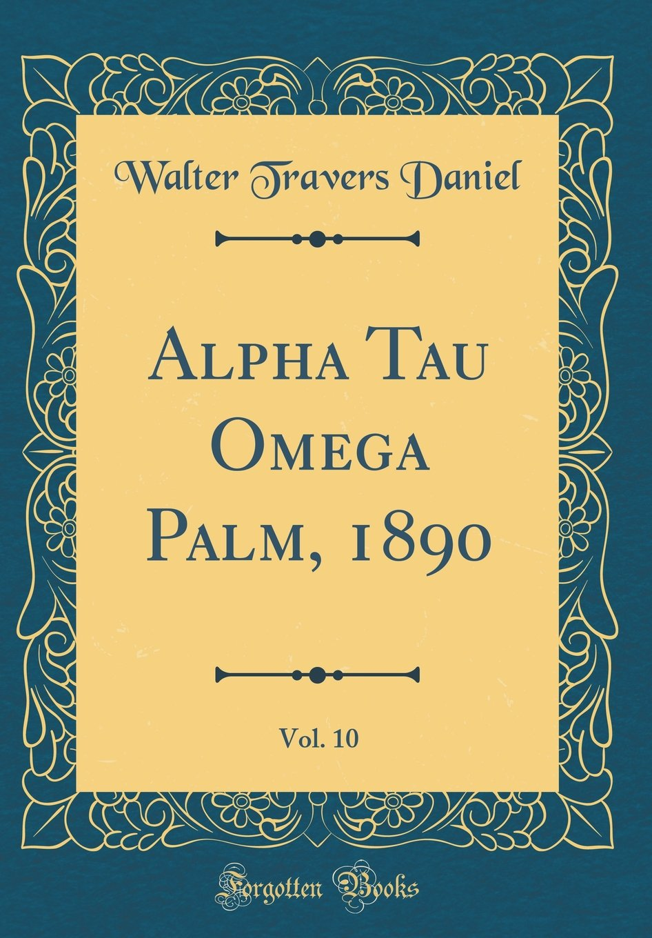 Alpha Tau Omega Palm, 1890, Vol. 10 (Classic Reprint) PDF