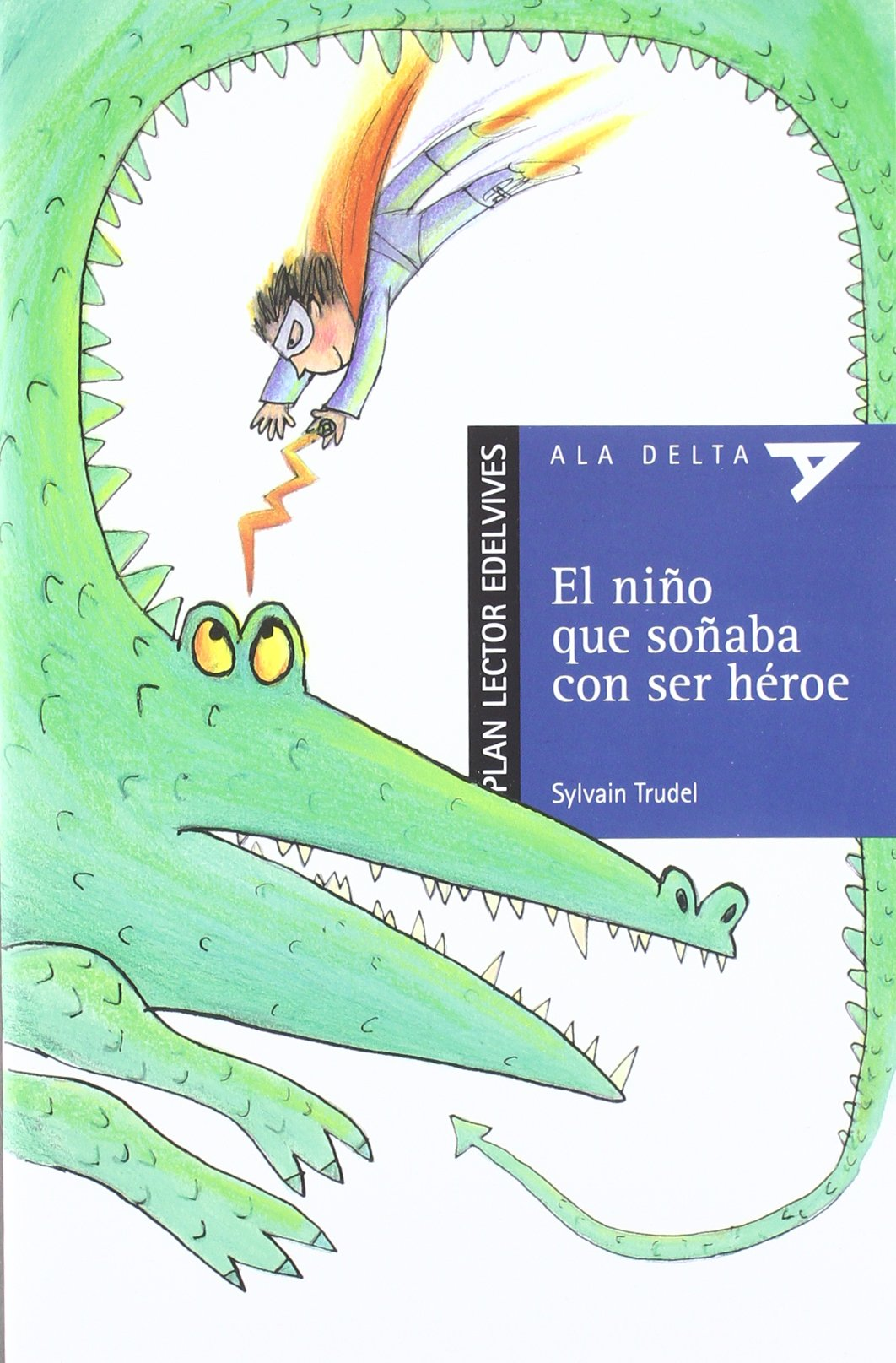 El niño que soñaba con ser heroe + Cuaderno: 9788426380975 ...