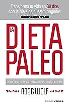 La Dieta Paleo: Transforma Tu Vida En 30 Días