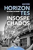 Horizontes insospechados: Mis recuerdos de san Josemaría Escrivá de Balaguer