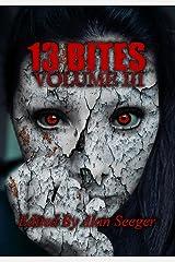 13 Bites Volume III (13 Bites Horror Anthology Book 3) Kindle Edition