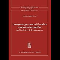 La corporate governance delle società a partecipazione pubblica: Profili civilistici e di diritto comparato
