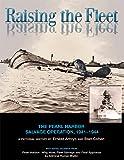 Raising the Fleet: The Pearl Harbor Salvage Operation, 1941-1944