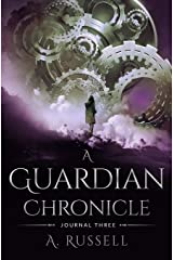 A Guardian Chronicle: Journal Three Paperback
