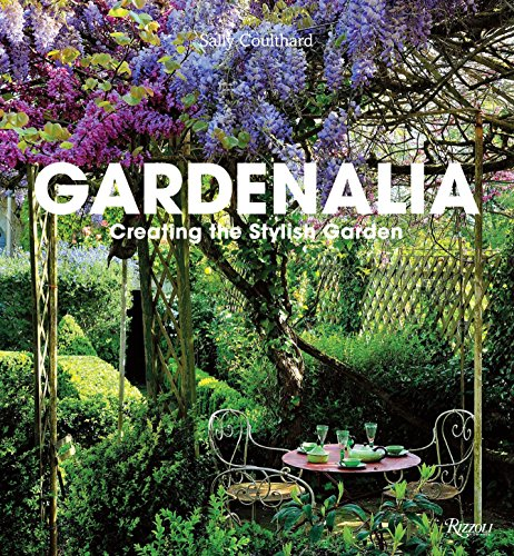 (Gardenalia: Creating the Stylish Garden)