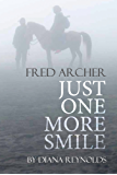 JUST ONE MORE SMILE: Fred & Helen Archer's Tragic Love Story