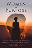 Women of Purpose: A Daily Devotional for Discovering a Meaningful Life in Christ