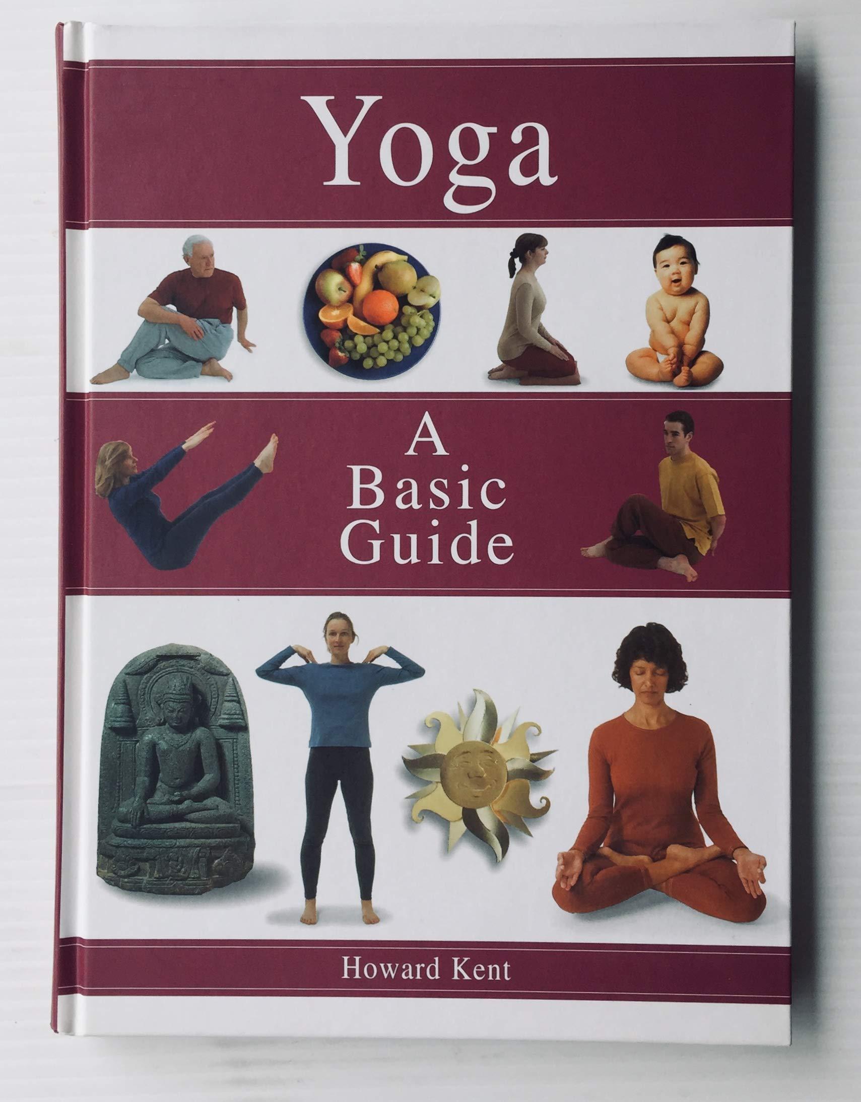 Yoga: A basic guide: Howard Kent: 9780760726419: Amazon.com ...