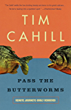 Pass the Butterworms: Remote Journeys Oddly Rendered (Vintage Departures)