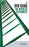 The Virtue of Selfishness (Centennial Edition)