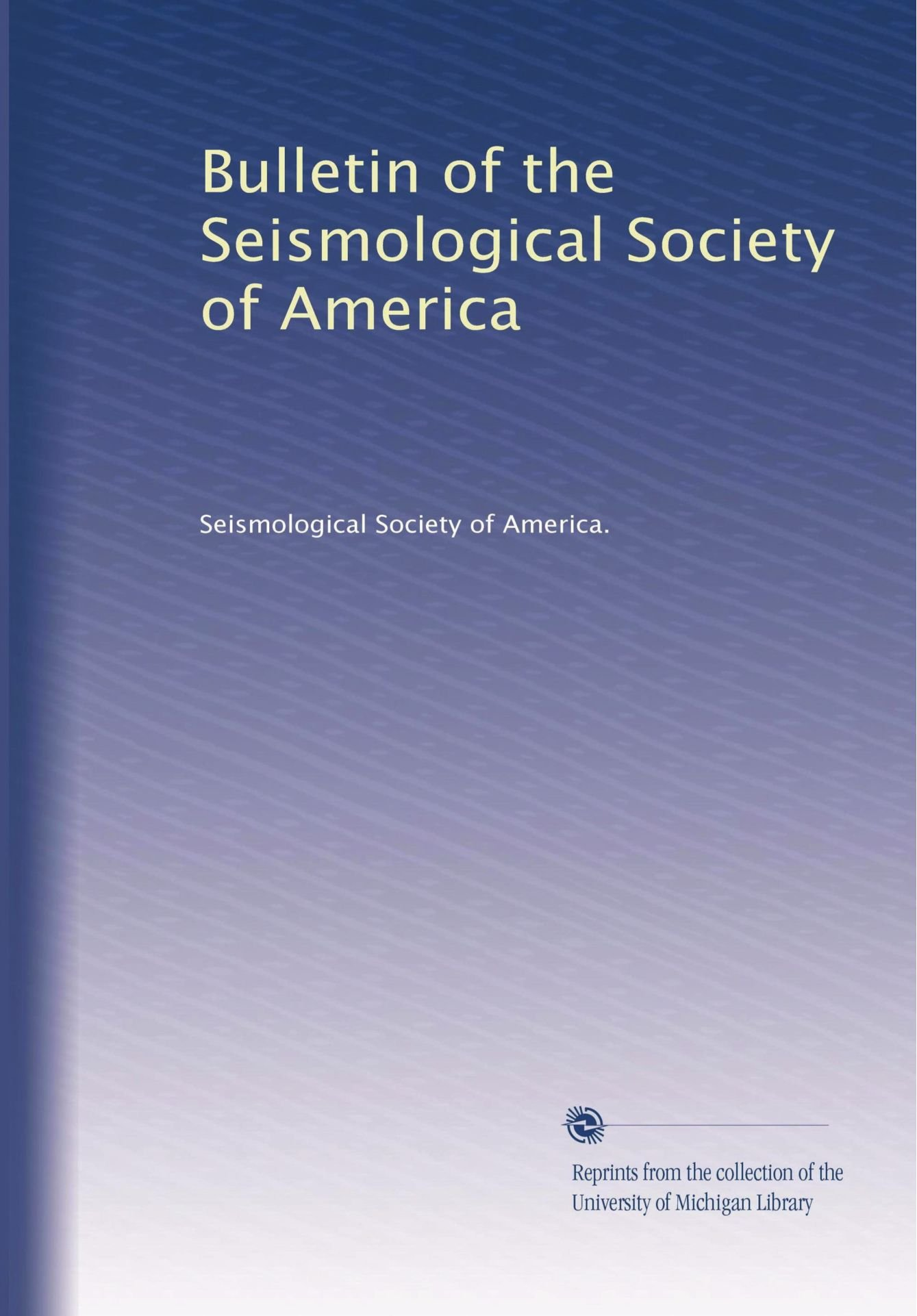 Download Bulletin of the Seismological Society of America (Volume 5) ebook