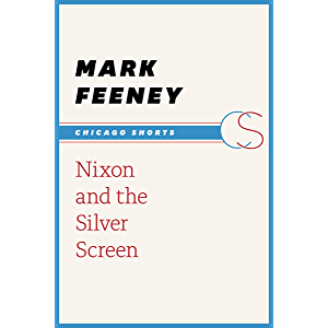 Nixon and the Silver Screen (Chicago Shorts)