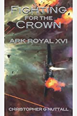 Fighting For The Crown (Ark Royal Book 16) Kindle Edition