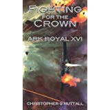 Fighting For The Crown (Ark Royal Book 16)