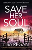 Save Her Soul: An absolutely unputdownable crime thriller and mystery novel (Detective Josie Quinn)