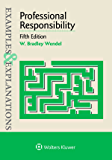 Examples & Explanations for Professional Responsibility (Examples & Explanations Series)