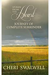Spoken from the Heart: Journey of Complete Surrender Kindle Edition
