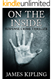 On the Inside: An absolutely gripping thriller with a jaw-dropping twist
