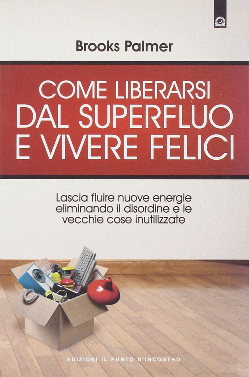 Copertina Libro Come liberarsi dal superfluo e vivere felici