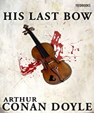 His Last Bow Sherlock Holmes #7 (Annotated) (English Edition)