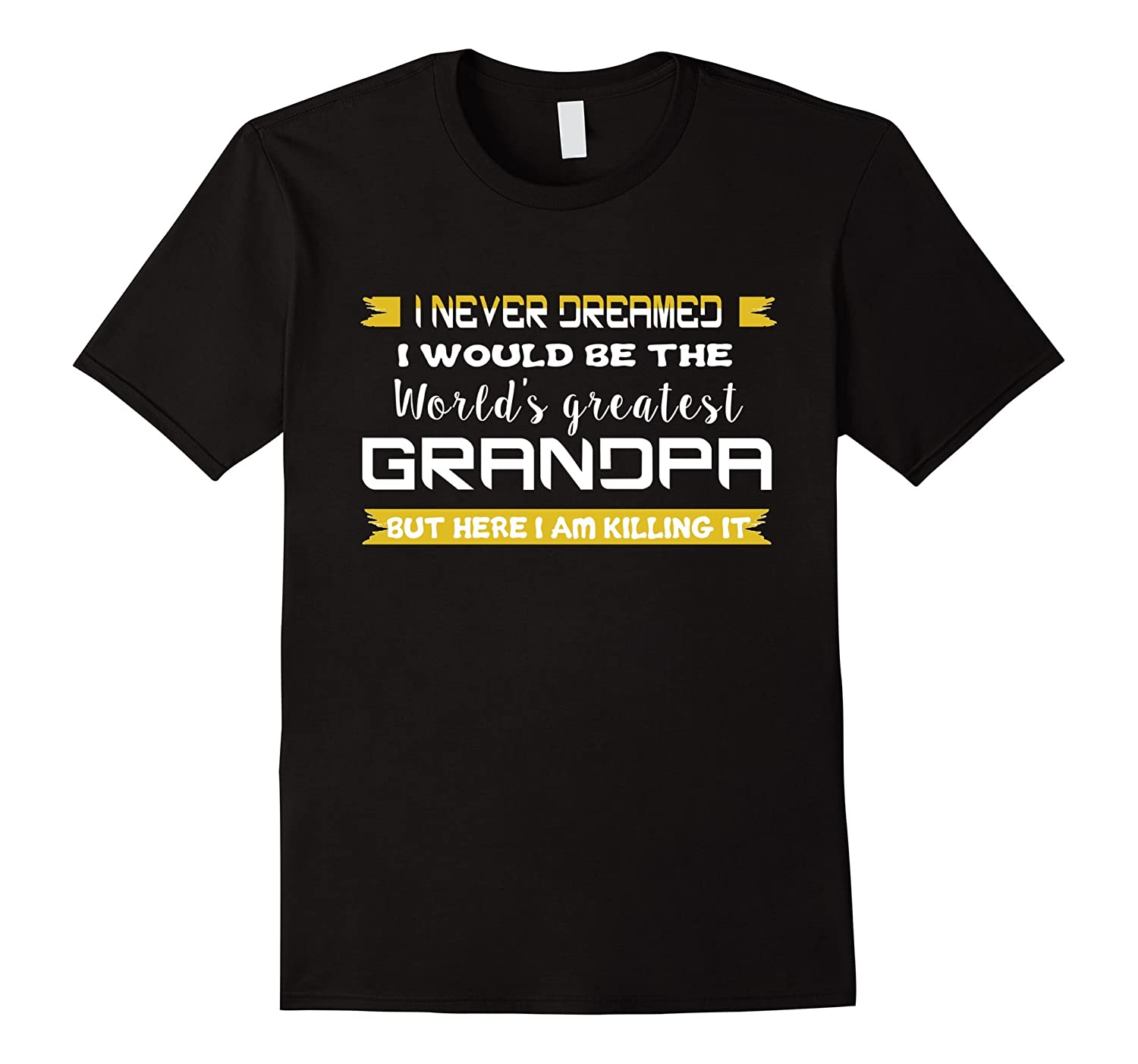 Mens I Never Dreamed I Would Be The Worlds Greatest Grandpa-Vaci