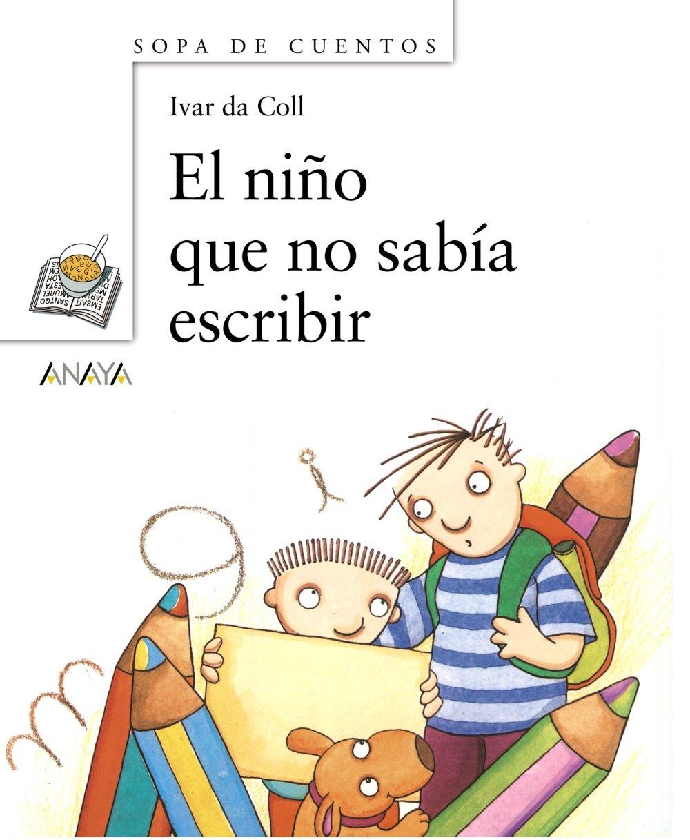 Download El nino que no sabia escribir/ The Kid Who Didn't Know How To Write (Sopas de Cuentos / Soup Stories) (Spanish Edition) pdf
