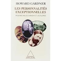 Les Personnalités exceptionnelles : Mozart, Freud, Gandhi et les autres