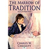The Marrow of Tradition (Illustrated)