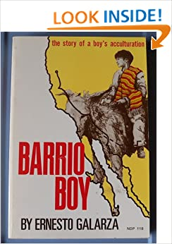 barrio boy ernesto galarza Barrio boy (university of notre dame press) [ernesto galarza] on amazoncom free shipping on qualifying offers barrio boy is the remarkable story of one boy's journey from a mexican village so small its main street didn't have a name.