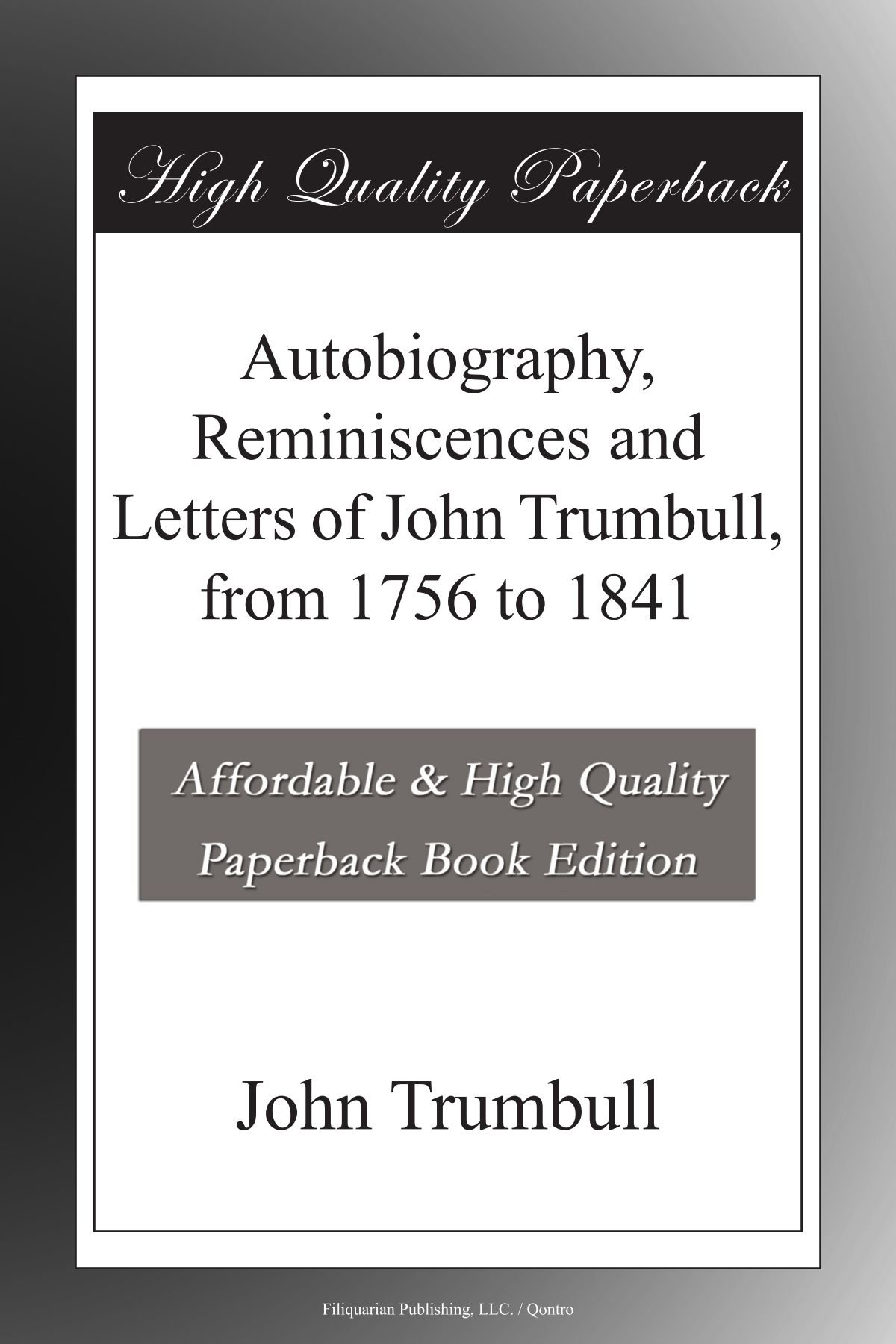 Download Autobiography, Reminiscences and Letters of John Trumbull, from 1756 to 1841 PDF