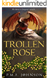 Trollen Rose (Saga Of Sinnesemota Book 2)