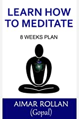 Learn how to meditate: 8 weeks plan Kindle Edition