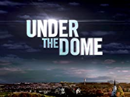 Under the Dome - Staffel 1