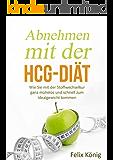 hCG: Abnehmen mit der hCG-Diät: Wie Sie mit der Stoffwechselkur ganz mühelos und schnell zum Idealgewicht kommen – Sagen Sie dem Übergewicht den Kampf ... Fatburner, Gesund abnehmen, Abnehmtipps)