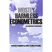 Mostly Harmless Econometrics: An Empiricist's Companion (ISE)