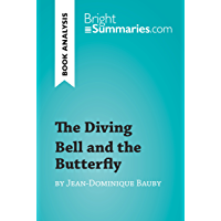 The Diving Bell and the Butterfly by Jean-Dominique Bauby (Book Analysis): Detailed Summary, Analysis and Reading Guide…