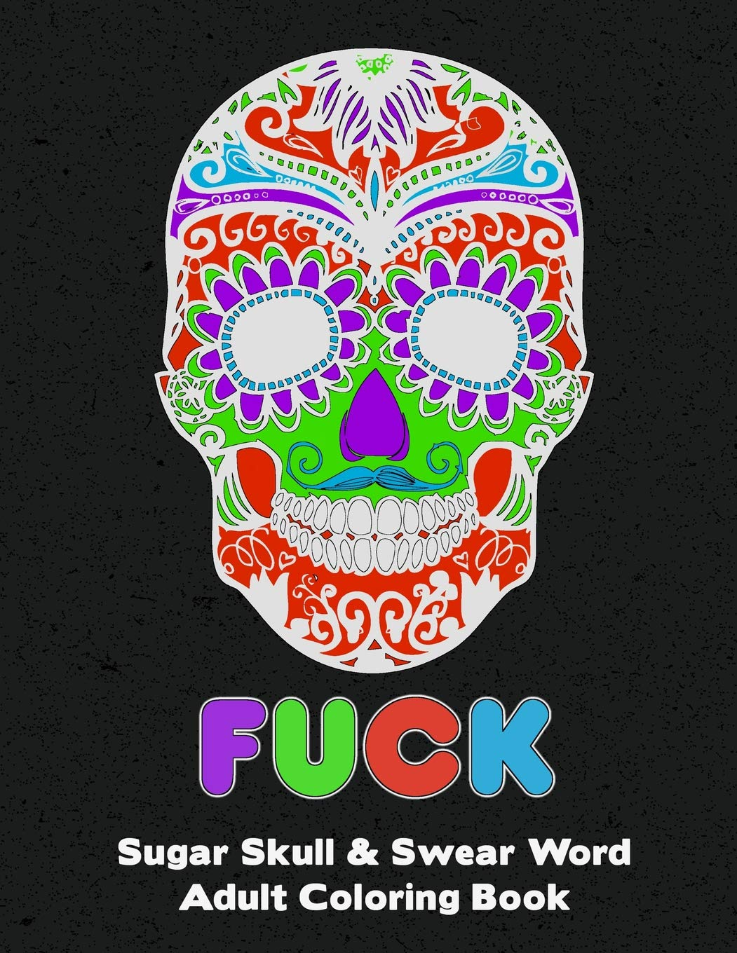 Sugar Skull Adult Swear And Cuss Word Coloring Book Fun Stress Relieve Activity Large Size