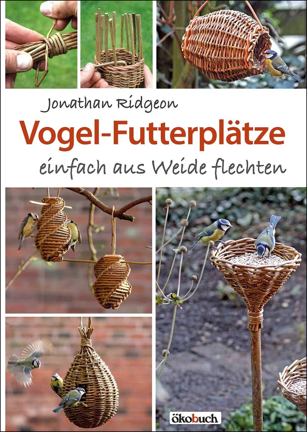 Vogel-Futterplätze: einfach aus Weide flechten: Ridgeon, Jonathan