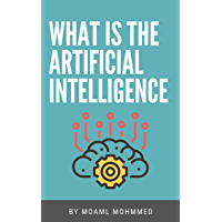 What is Artificial Intelligence?: Let's learn about the most important techniques of the future (English Edition)