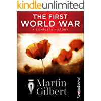 The First World War: A Complete History