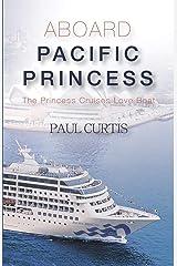 Abroad Pacific Princess: The Princess Cruises Love Boat Paperback
