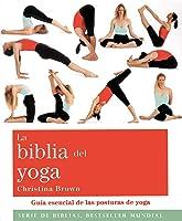 La Biblia Del Yoga: Guía Esencial De Las