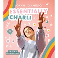 Essentially Charli: the Charli D'Amelio Journal: The Ultimate Guide To Keeping It Real from TikTok's biggest star!