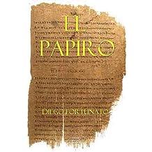 EL PAPIRO (Primera novela de la Trilogía El Papiro).- (Spanish Edition) Nov 23, 2018