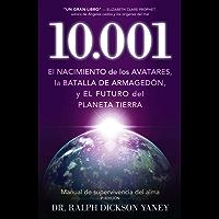 10.001: El nacimiento de los Avatares, la batalla de Armagedón y el futuro del planeta tierra