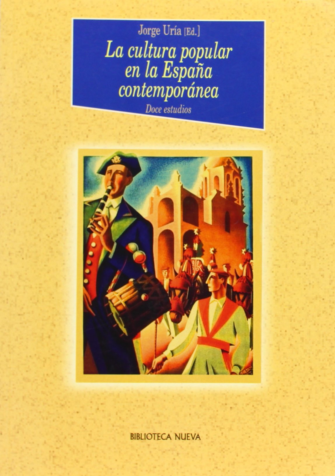 La cultura popular en la España contemporánea Historia Biblioteca Nueva: Amazon.es: VV. AA., Uría, Jorge (Ed.): Libros