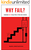 WHY FAIL?: Your Bestial Way to Success