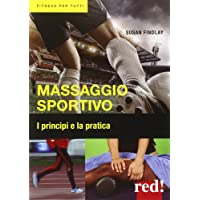 Massaggio sportivo. I principi e la pratica